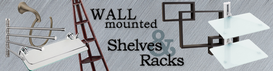 Wall Mounted Shelves and Racks